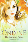Ondine: The Autumn Palace (Ondine, #2)