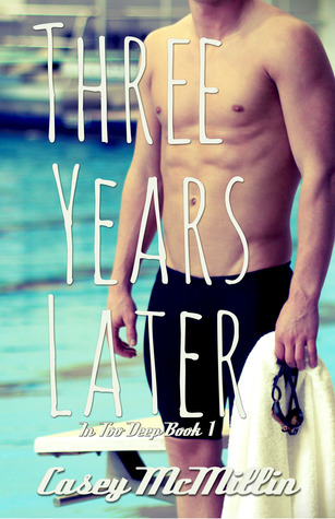 Three Years Later (In Too Deep, #1)