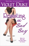 Resisting the Bad Boy (The CAN'T RESIST series, #1)