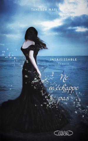 Download for free Ne m'échappe pas (Shatter Me #2) CHM by Tahereh Mafi