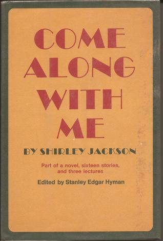 Come Along With Me; Part of a Novel, Sixteen Stories, and Three Lectures
