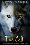 The Call (The Great North Woods Pack #2)