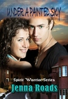 Under A Painted Sky (Spirit Warrior #1)