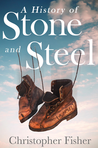 A History of Stone and Steel by Christopher  Fisher