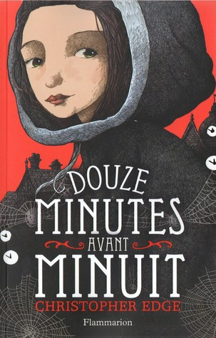 Douze minutes avant minuit (Twelve Minutes to Midnight #1)