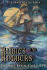 Rubies and Robbers (Ian's Realm Saga, #3)