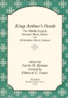 King Arthur's Death: The Middle English Stanzaic Morte Arthur and Alliterative Morte Arthure