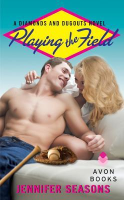 Playing The Field (Diamonds and Dugouts #2)