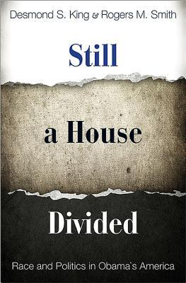 Still a House Divided: Race and Politics in Obama's America