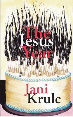 The Jesus Year by Jani Krulc