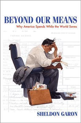 Beyond Our Means by Sheldon Garon