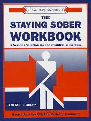 The Staying Sober Workbook by Terence T. Gorski