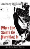 When the Saints Go Marching In: An Adam Saint Novel (The Adam Saint Mystery Series)