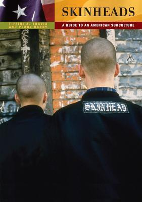 Skinheads: A Guide to an American Subculture