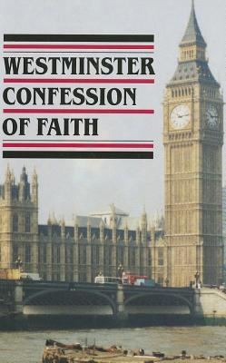 Westminster Confession Of Faith w/ Catechisms (1646-7) by Westminster Assembly