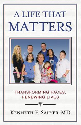 A Life That Matters by Kenneth Salyer