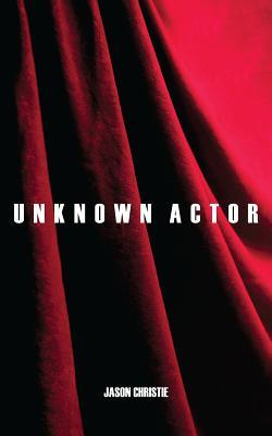 Unknown Actor by Jason Christie