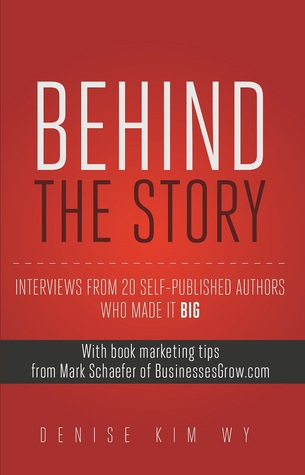 Behind the Story by Denise Kim Wy