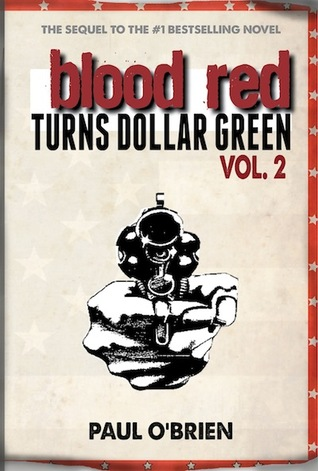 Blood Red Turns Dollar Green Vol. 2 by Paul   O'Brien