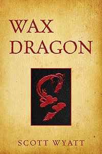 Wax Dragon by Scott C. Wyatt