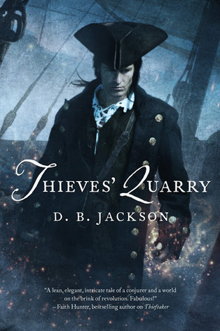 5bat! Review: Thieves' Quarry (The Thieftaker Chronicles #2) by D.B. Jackson