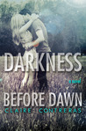 Darkness Before Dawn (Darkness, #2)