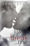 Unbreak Me (Splintered Hearts, #1)
