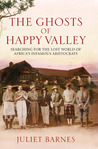 The Ghosts of Happy Valley: The Biography