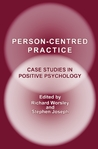 Person-Centred Practice: Case Studies in Positive Psychology