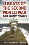 U-Boats of the Second World War: Their Longest Voyages
