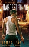 The Hardest Thing: A Dan Stagg Mystery