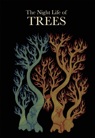 The Night Life of Trees by Bhajju Shyam