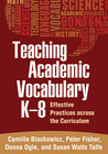 Teaching Academic Vocabulary K-8: Effective Practices Across the Curriculum