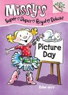Picture Day (Missy's Super Duper Royal Deluxe, #1)