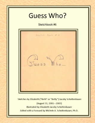 Guess Who?  Sketchbook #6 by M. Schottenbauer