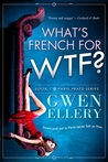 What's French for WTF? (Broads Abroad, #1)