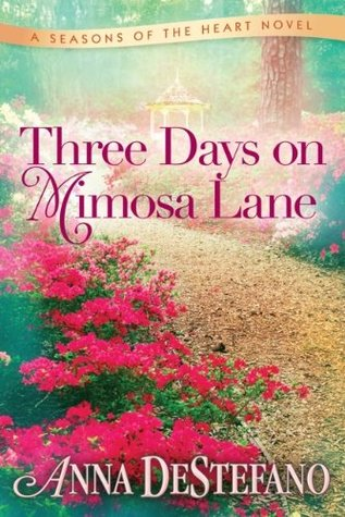 Three Days on Mimosa Lane by Anna DeStefano