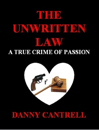 The Unwritten Law by Danny Cantrell