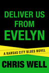 Deliver Us from Evelyn (Kansas City Blues, #2)