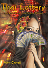 Thai Lottery... and Other Stories from Pattaya, Thailand by Matt Carrell