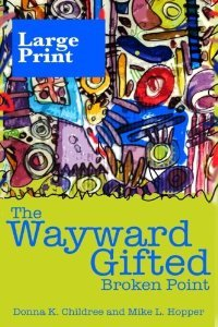 The Wayward Gifted - Broken Point by Donna K. Childree