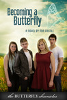 Becoming a Butterfly (The Butterfly Chronicles, #1)