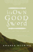 His Own Good Sword (Cymeria, #1)