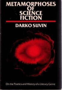 Metamorphoses of Science Fiction by Darko Suvin