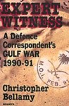 Expert Witness: A Defence Correspondent's Gulf War, 1990 91