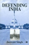 Defending India by Jaswant Singh