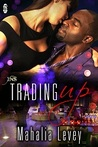 Trading Up (1 Night Stand)