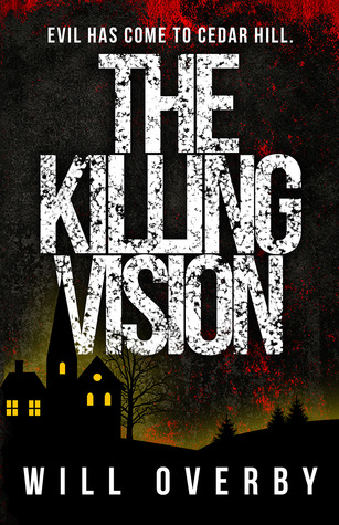 The Killing Vision by Will Overby