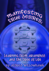 Manifesting True Desires Learning from Arianrhod and the Tree... by Alfred Willowhawk