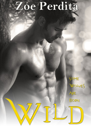Wild (The White Wolf Pack) by Zoe Perdita